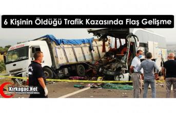6 KİŞİNİN ÖLDÜĞÜ OTOBÜS KAZASINDA FLAŞ GELİŞME