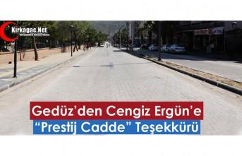 """GEDÜZ'DEN CENGİZ ERGÜN'E """"PRESTİJ CADDE""""..."""