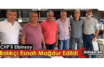 """CHP'Lİ ELBİNSOY """"BALIKÇIKLAR MAĞDUR EDİLDİ"""""""