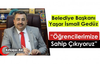 """GEDÜZ """"ÖĞRENCİLERİMİZE SAHİP ÇIKIYORUZ"""""""
