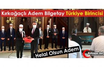 """KIRKAĞAÇLI ADEM BİLGETAY """"TÜRKİYE BİRİNCİSİ"""""""