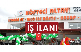 ALTAY KÖFTE'DEN İŞ İLANI...