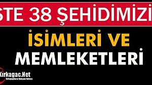 38 ŞEHİDİMİZİN İSİM ve MEMLEKETLERİ BELLİ OLDU