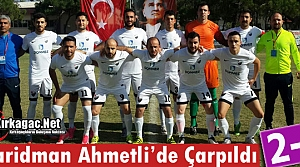 ACARİDMAN AHMETLİ'DE ÇARPILDI 2-0