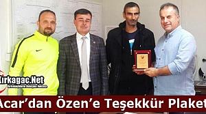 ACARİDMAN'DAN ÖZEN'E TEŞEKKÜR PLAKETİ