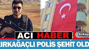 ACI HABER...KIRKAĞAÇLI POLİS VAN'DA ŞEHİT DÜŞTÜ