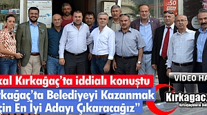 """AKKAL 'BELEDİYEYİ KAZANMAK İÇİN EN İYİ ADAYI ÇIKARACAĞIZ"""""""