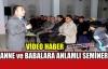 ANNE ve BABALARA ANLAMLI KONFERANS(VİDEO)