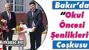 """BAKIR'DA """"OKUL ÖNCESİ ŞENLİKLERİ"""" COŞKUSU"""