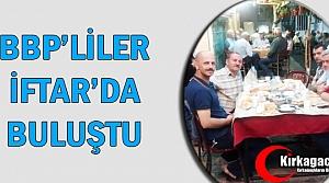 BBP'LİLER KIRKAĞAÇ'TA İFTAR'DA BULUŞTU
