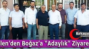 BİLEN'DEN BOĞAZ'A 'ADAYLIK' ZİYARETİ
