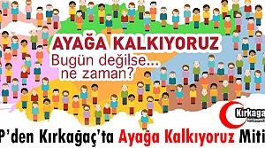 CHP'DEN KIRKAĞAÇ'TA 'AYAĞA KALKIYORUZ' MİTİNGİ