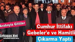 CUMHUR İTTİFAKI GEBELER'E ve HAMİTLİ'YE ÇIKARMA YAPTI