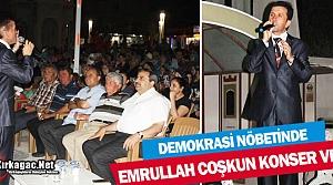 DEMOKRASİ NÖBETİNDE EMRULLAH COŞKUN SAHNE ALDI