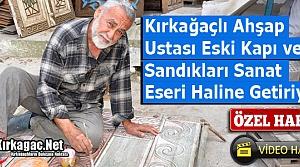 ESKİ KAPI ve SANDIKLARI SANAT ESERİ HALİNE GETİRİYOR(ÖZEL HABER)