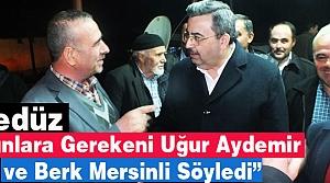 """GEDÜZ """"BUNLARA GEREKENİ AYDEMİR ve MERSİNLİ SÖYLEDİ"""""""