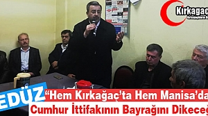 "GEDÜZ ""HEM KIRKAĞAÇ'A HEM MANİSA'YA CUMHUR..."