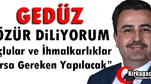 GEDÜZ 'ÖZÜR DİLİYORUM, GEREKEN YAPILACAK'