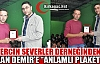GÜVERCİN SEVENLER DERNEĞİNDEN HAKAN DEMİR'E PLAKET