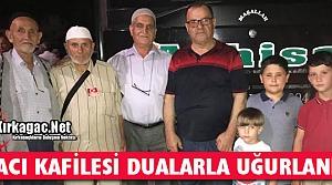 HAC KAFİLESİ DUALARLA UĞURLANDI