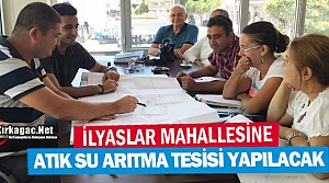 İLYASLAR'A ATIK SU ARITMA TESİSİ YAPILACAK