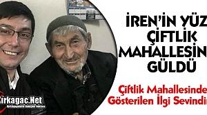 İREN'İN YÜZÜ ÇİFTLİK MAHALLESİNDE GÜLDÜ