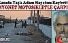 KAMYONET MOTOSİKLETLE ÇARPIŞTI 1 ÖLÜ