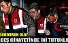 KARDEŞ CİNAYETİNDE 2 TUTUKLAMA