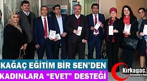 KIRKAĞAÇ EĞİTİM BİR-SEN'DEN AK KADINLARA 'EVET' DESTEĞİ