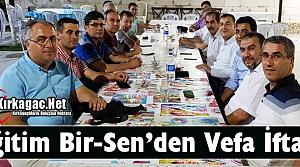 """KIRKAĞAÇ EĞİTİM BİR-SEN'DEN 'VEFA"""" İFTARI"""