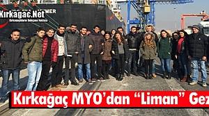 """KIRKAĞAÇ MYO'DAN 'LİMAN"""" GEZİSİ"""