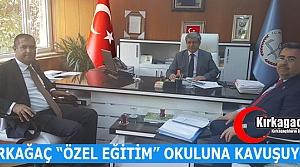 """KIRKAĞAÇ 'ÖZEL EĞİTİM"""" OKULUNA KAVUŞUYOR"""