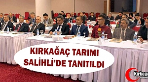 KIRKAĞAÇ TARIMI SALİHLİ'DE TANITILDI