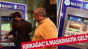 KIRKAĞAÇ'A MASKİMATİK GELİYOR