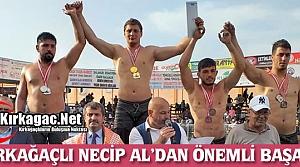 KIRKAĞAÇLI GÜREŞÇİ NECİP AL'DAN ÖNEMLİ...