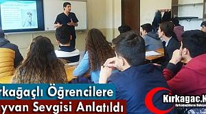 """KIRKAĞAÇLI ÖĞRENCİLERE 'HAYVAN SEVGİSİ"""" SEMİNERİ"""
