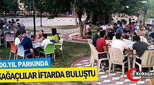 """KIRKAĞAÇLILAR """"İFTAR"""" YEMEĞİNDE BULUŞTU"""