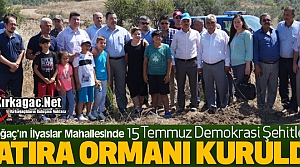 """KIRKAĞAÇ'TA """"15 TEMMUZ ŞEHİTLERİ"""" HATIRA ORMANI OLUŞTURULDU"""
