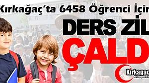 KIRKAĞAÇ'TA 6458 ÖĞRENCİ İÇİN DERS ZİLİ ÇALDI