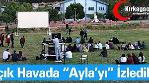 """KIRKAĞAÇ'TA AÇIK HAVADA """"AYLA'YI"""" İZLEDİLER"""