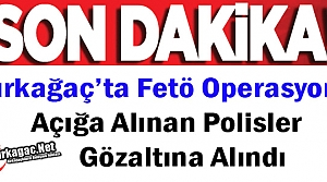 KIRKAĞAÇ'TA DAHA ÖNCE AÇIĞA ALINAN POLİSLER GÖZALTINA ALINDI