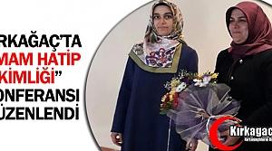 """KIRKAĞAÇ'TA 'İMAM HATİP KİMLİĞİ"""" KONFERANSI DÜZENLENDİ"""