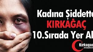 KIRKAĞAÇ'TA KADINA ŞİDDET