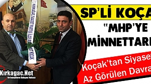 """KOÇAK 'DUYARLILIĞINDAN DOLAYI MHP'YE MİNNETARIZ"""""""