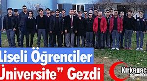 """LİSELİ ÖĞRENCİLER 'ÜNİVERSİTE"""" GEZDİ"""