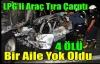 LPG'li Araç Tıra Çarptı 4 Ölü