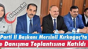 MERSİNLİ KIRKAĞAÇ'TA İLÇE DANIŞMA TOPLANTISINA KATILDI