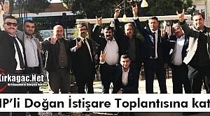 MHP'Lİ DOĞAN İSTİŞARE TOPLANTISINA KATILDI