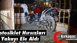 MOTOSİKLET HIRSIZLARI YAKAYI ELE ALDI