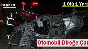 OTOMOBİL DİREĞE ÇARPTI 1 KİŞİ ÖLDÜ